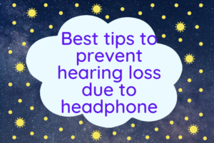 Best tips to prevent hearing loss due to headphone