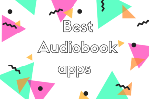 Best Audiobook apps for iphone and android